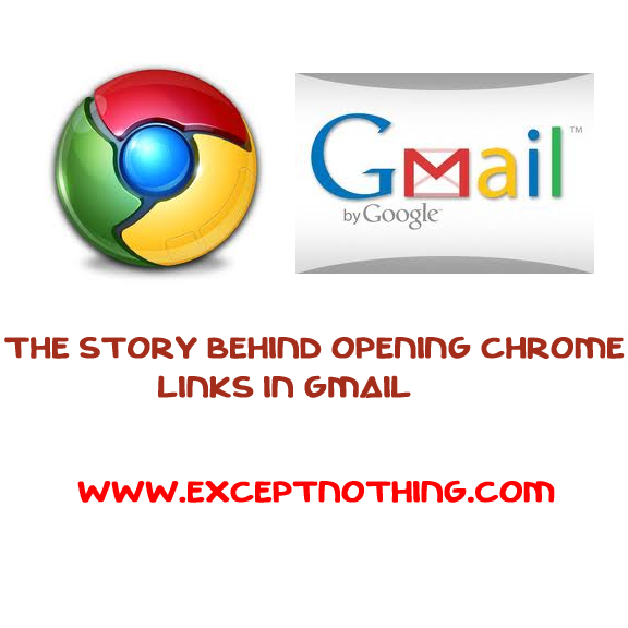 The Story behind opening Chrome Links in Gmail