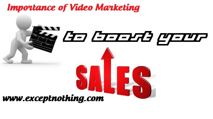 Importance of Video Marketing to boost your Sales