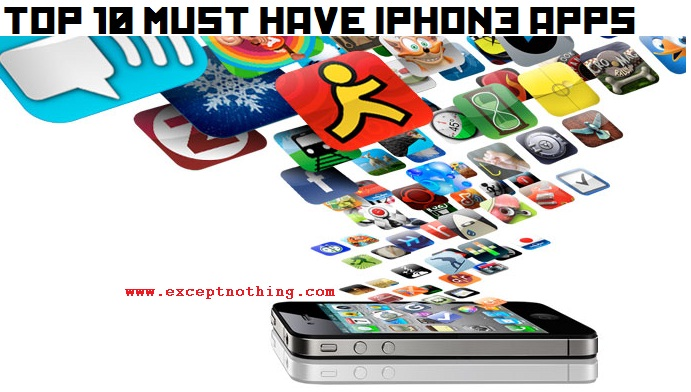 Top 10 Must Have iPhone Apps