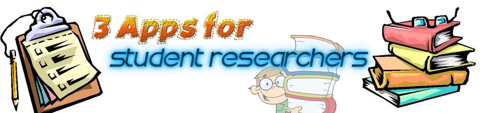 3 Apps for a Student Researchers