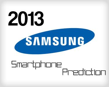 2013 Samsung Smartphones Prediction