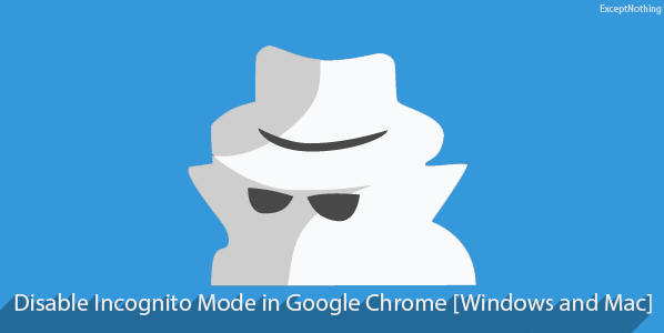 Disable Incognito Chrome