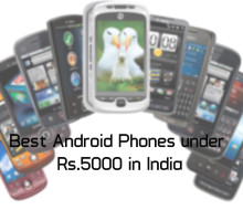 Best Android phones under Rs.5000 in India